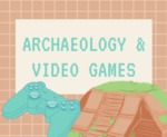 Archaeology and Video Games