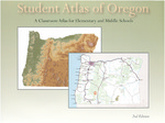 Student Atlas of Oregon: A Classroom Atlas for Elementary and Middle Schools by Teresa L. Bulman, Gwenda H. Rice, Center for Spatial Analysis and Research. Portland State University, and David Banis