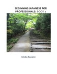 Beginning Japanese for Professionals: Book 1 by Emiko Konomi