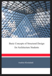 Basic Concepts of Structural Design for Architecture Students by Anahita Khodadadi