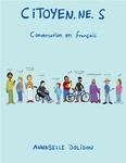 CITOYEN.NE.S: Conversation en Français by Annabelle Dolidon