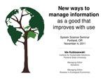 New Ways to Manage Information as a Good that Improves with Use by Ida Kubiszewski