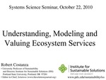 Understanding, Modeling and Valuing Ecosystem Services
