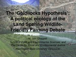 The 'Goldilocks Hypothesis' : A Political Ecology of the Land-sparing/Wildlife-friendly Farming Debate