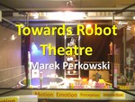Towards Robot Theatre