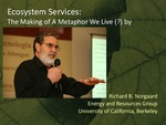 Ecosystem Services: The Making of a Metaphor We Live (?) By by Richard B. Norgaard