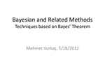 Bayesian and Related Methods: Techniques Based on Bayes' Theorem
