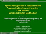Higher-level Application of Adaptive Dynamic Programming/reinforcement Learning – A Next phase for Controls and System Identification?