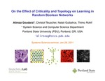On the Effect of Criticality and Topology on Learning in Random Boolean Networks by Alireza Goudarzi