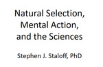 Natural Selection, Mental Action, and the Sciences
