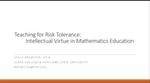 Teaching for Risk Tolerance:  Intellectual Virtue in Mathematics Education