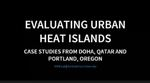 Evaluating Urban Heat Islands: Case Studies from Doha, Qatar and Portland, Oregon