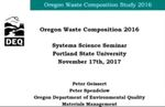 The 2016 Oregon Waste Composition Study: Quantifying Disposal of Materials