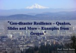 Geodisaster Resilience – Quakes, Floods, Slides and More by Scott F. Burns
