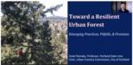 Toward a Resilient Urban Forest by Vivek Shandas