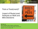 Trick or Treat(ment)? : Impact of Route-level Features on Walk and Bike Decisions