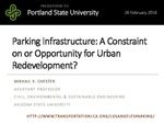 Parking Infrastructure: A Constraint on or Opportunity for Urban Redevelopment?
