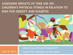 Assessing Impacts of Time Use on Children's Physical Fitness in Relation to Risk for Obesity and Diabetes