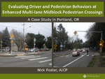 Evaluating Driver and Pedestrian Behaviors at Enhanced Multilane Midblock Pedestrian Crossings
