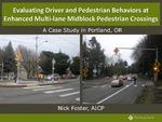 Evaluating Driver and Pedestrian Behaviors at Enhanced Multilane Midblock Pedestrian Crossings