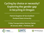 Cycling by Choice or Necessity? Exploring the Gender Gap in Bicycling in Oregon