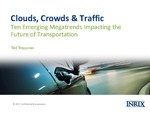 Clouds, Crowds, and Traffic: What 10 Emerging Megatrends Mean for the Future of Transportation