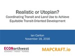 Realistic or Utopian? Coordinating Transit and Land Use to Achieve Equitable Transit-Oriented Development