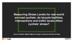 Measuring Stress Levels for Real-World On-Road Cyclists: Do Bicycle Facilities, Intersections and Traffic Levels Affect Cyclists' Stress?