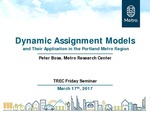 Dynamic Assignment Models and their Application in the Portland Metro Region