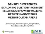 Density Differences: Exploring Built Environment Relationships with Walking Between and Within Metropolitan Areas by Jamie Orrego