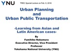 Urban Transportation Planning and TOD Research in Japan by Fumihiko Nakamura