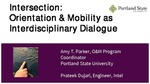 Intersection: Orientation and Mobility as Interdisciplinary Conversation by Amy T. Parker and Prateek Dujari