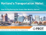 Portland's Transportation Wallet: How Pricing Parking Can Create New Mobility Options by Sarah Goforth