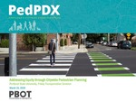 PedPDX: Addressing Equity through Citywide Pedestrian Planning by Michelle Marx and Francesca Patricolo