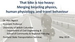 That Bike is Too Heavy: Merging Bicycling Physics, Human Physiology and Travel Behavior by Alexander Y. Bigazzi
