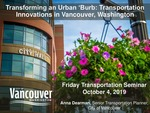 Transforming an Urban 'Burb: Transportation Innovations in Vancouver, Washington by Anna Dearman