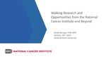 Walking Research and Opportunities from the National Cancer Institute by David Berrigan