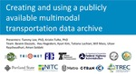 Creating And Using A Publicly Available Multimodal Transportation Data Archive by Tammy Lee and Kristin A. Tufte