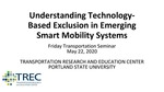 Understanding Technology-Based Exclusion in Emerging Smart Mobility Systems by John MacArthur and Aaron Golub