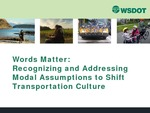 Webinar: Words Matter: Recognizing and Addressing Modal Assumptions to Shift Transportation Culture