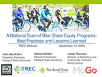 Webinar: A National Scan of Bike Share Equity Programs: Best Practices and Lessons Learned by Nathan McNeil, John MacArthur, and Adriel Thornton